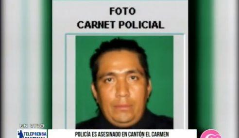 Policía es asesinado en cantón El Carmen por sus mismos compañeros